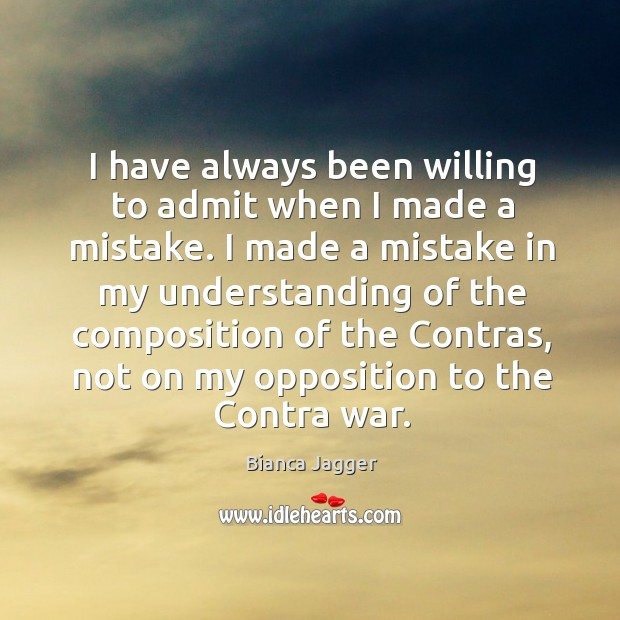 Image, I have always been willing to admit when I made a mistake.