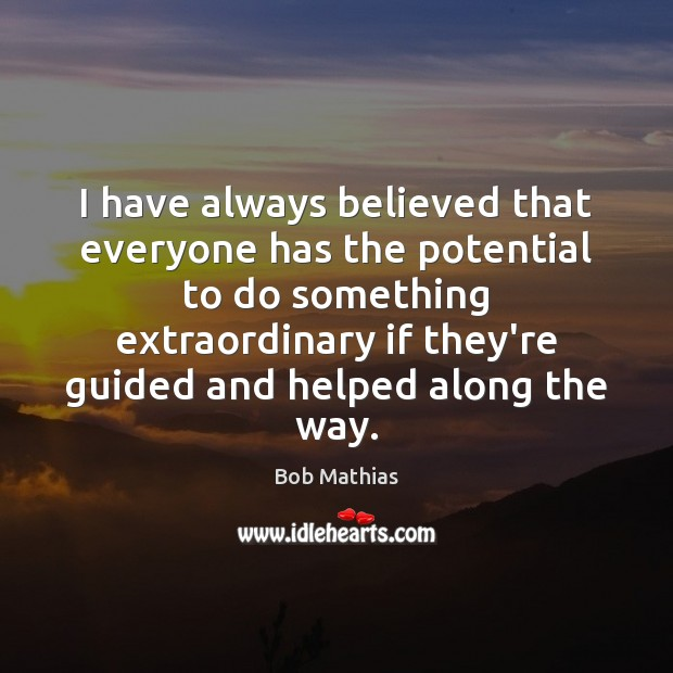Image, I have always believed that everyone has the potential to do something