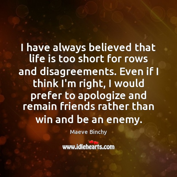 Image, I have always believed that life is too short for rows and