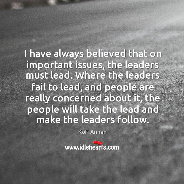 Image, I have always believed that on important issues, the leaders must lead.