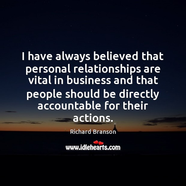 I have always believed that personal relationships are vital in business and Image