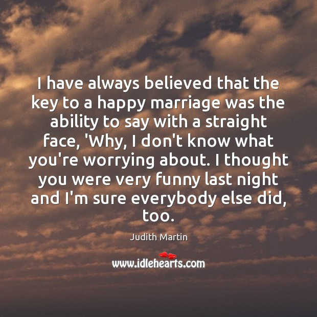 Image, I have always believed that the key to a happy marriage was