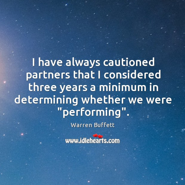 Image about I have always cautioned partners that I considered three years a minimum