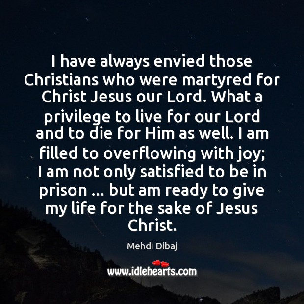 Image, I have always envied those Christians who were martyred for Christ Jesus