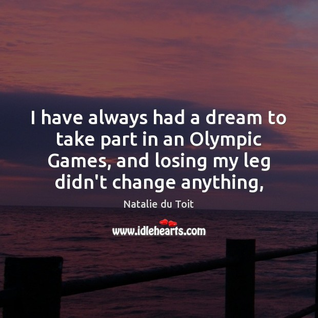 I have always had a dream to take part in an Olympic Image