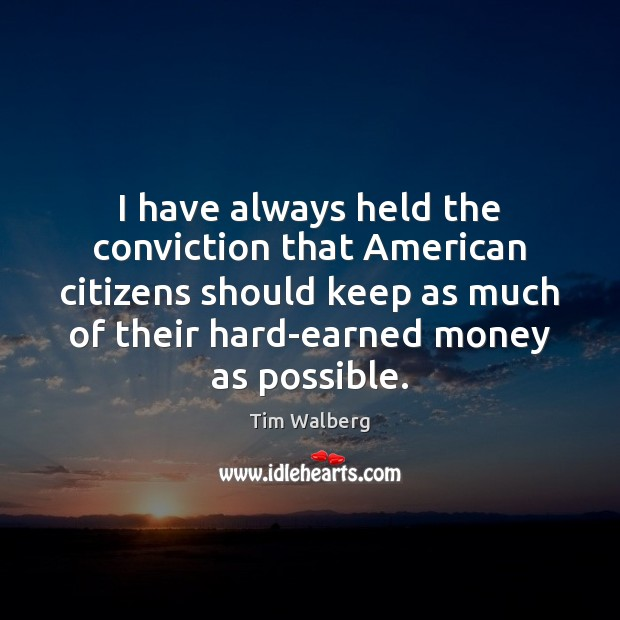 Image, I have always held the conviction that American citizens should keep as