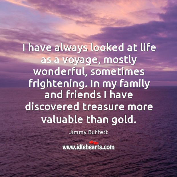 I have always looked at life as a voyage, mostly wonderful, sometimes Image