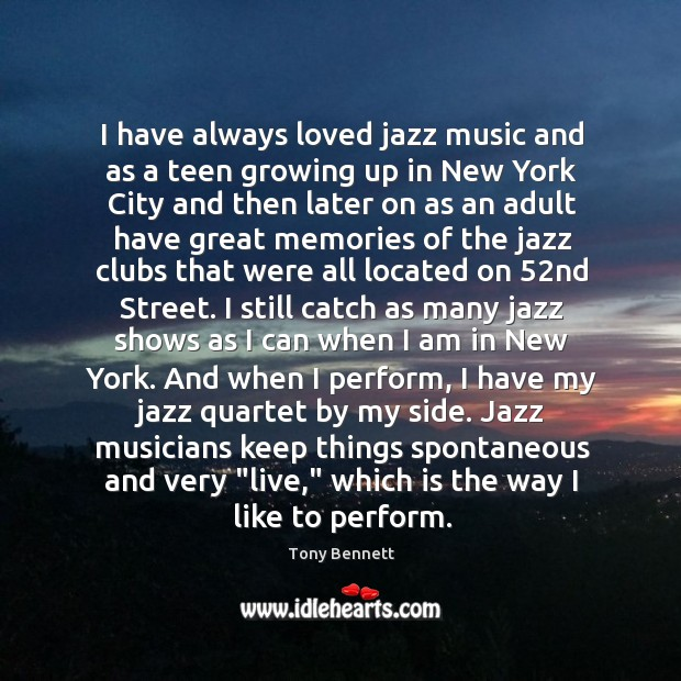 Image, I have always loved jazz music and as a teen growing up