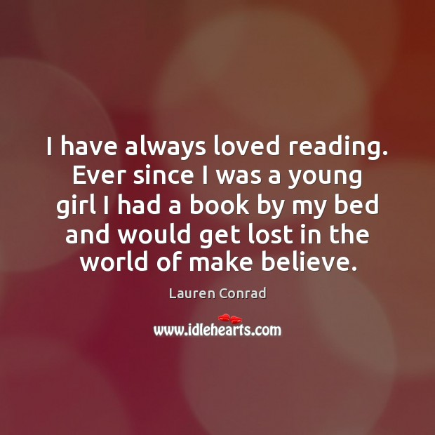 I have always loved reading. Ever since I was a young girl Image