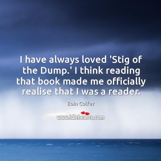 I have always loved 'Stig of the Dump.' I think reading Image
