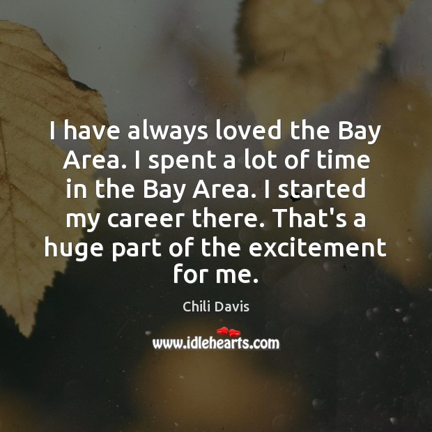 Image, I have always loved the Bay Area. I spent a lot of
