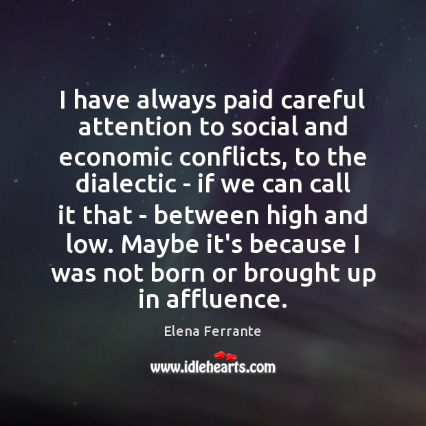 I have always paid careful attention to social and economic conflicts, to Image