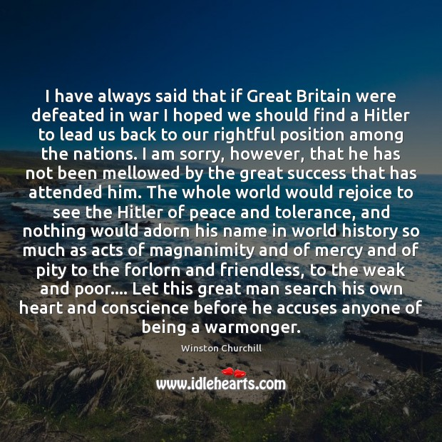I have always said that if Great Britain were defeated in war Winston Churchill Picture Quote