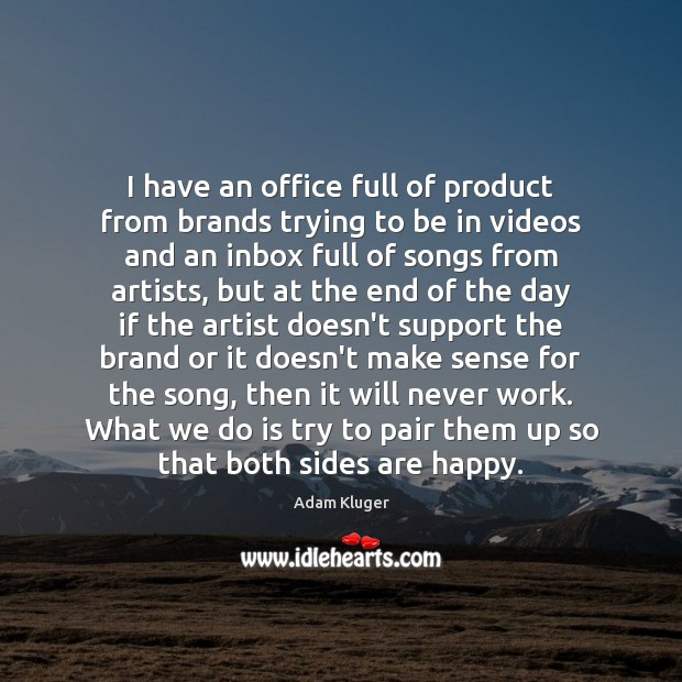 Image, I have an office full of product from brands trying to be
