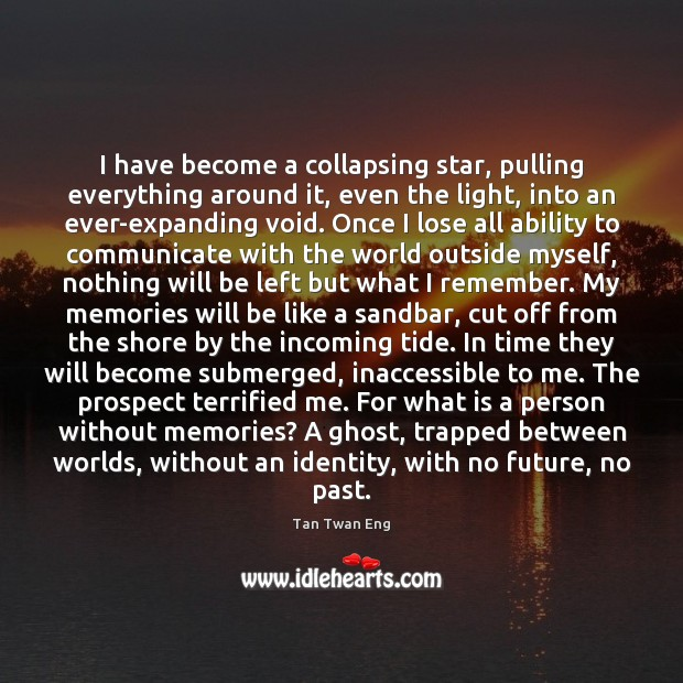 Image, I have become a collapsing star, pulling everything around it, even the