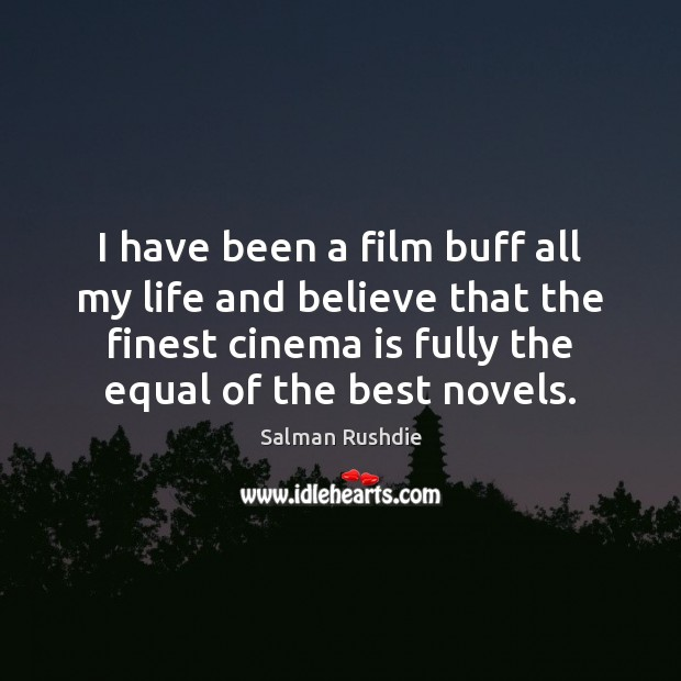 Image, I have been a film buff all my life and believe that