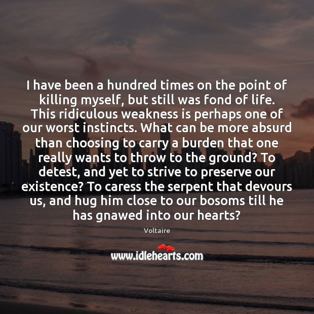 Image about I have been a hundred times on the point of killing myself,