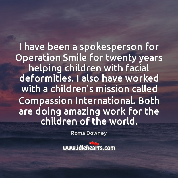Image, I have been a spokesperson for Operation Smile for twenty years helping