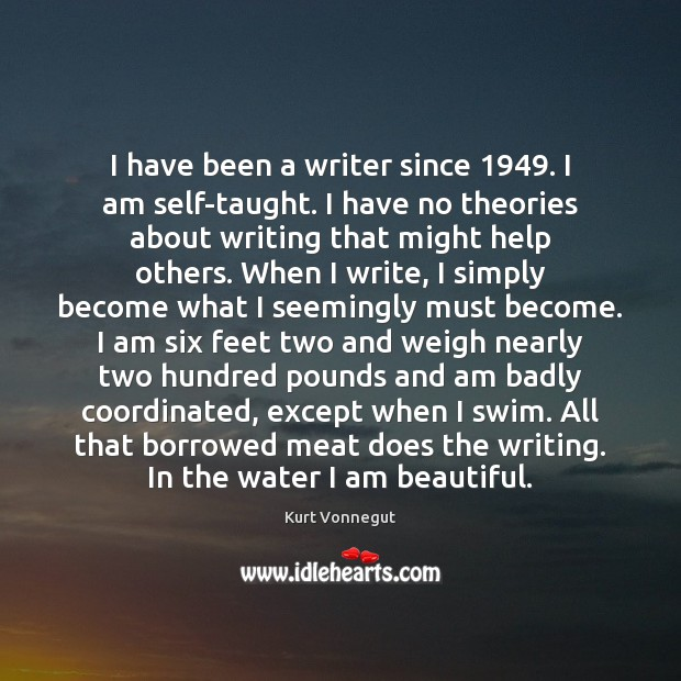 I have been a writer since 1949. I am self-taught. I have no Image