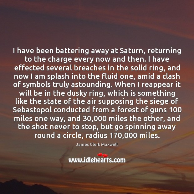 Image, I have been battering away at Saturn, returning to the charge every