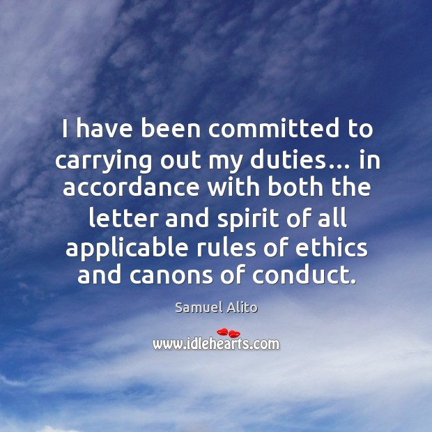 I have been committed to carrying out my duties… in accordance with both the letter Image
