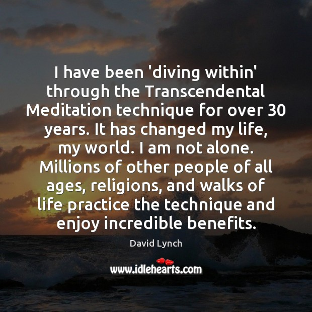 Image, I have been 'diving within' through the Transcendental Meditation technique for over 30