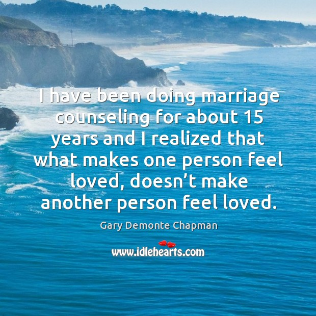 I have been doing marriage counseling for about 15 years and I realized that what Image