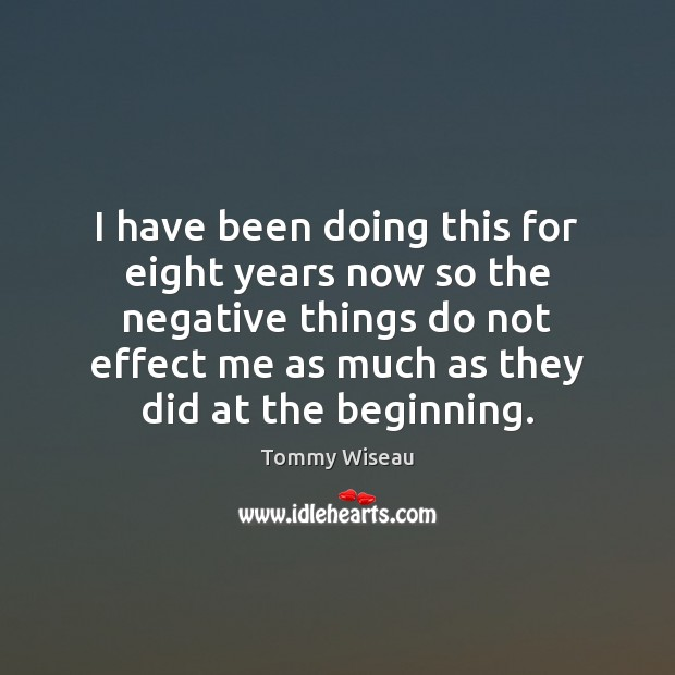 Image, I have been doing this for eight years now so the negative