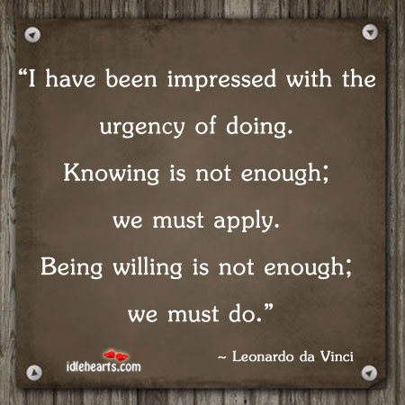 I have been impressed with the urgency of doing. Image