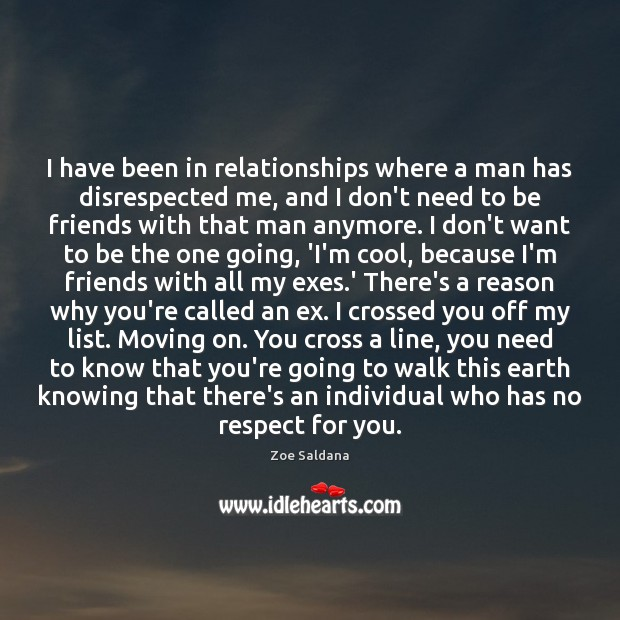 I have been in relationships where a man has disrespected me, and Moving On Quotes Image