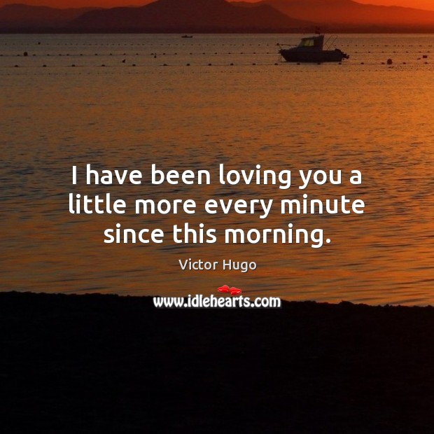 Image, Been, Every, Has Beens, Little, Littles, Loving, Loving You, Minute, Minutes, More, Morning, Since, You