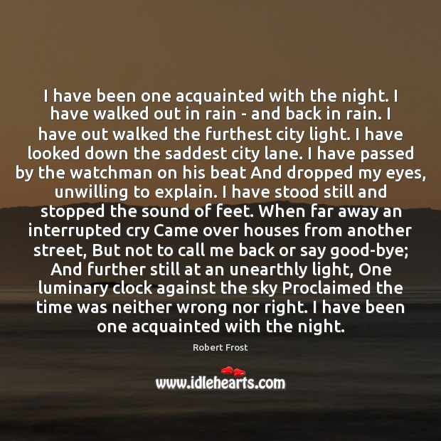 I have been one acquainted with the night. I have walked out Image