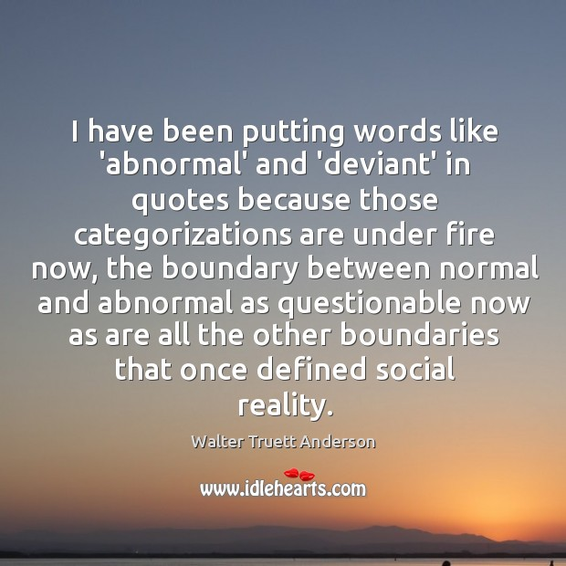 I have been putting words like 'abnormal' and 'deviant' in quotes because Image