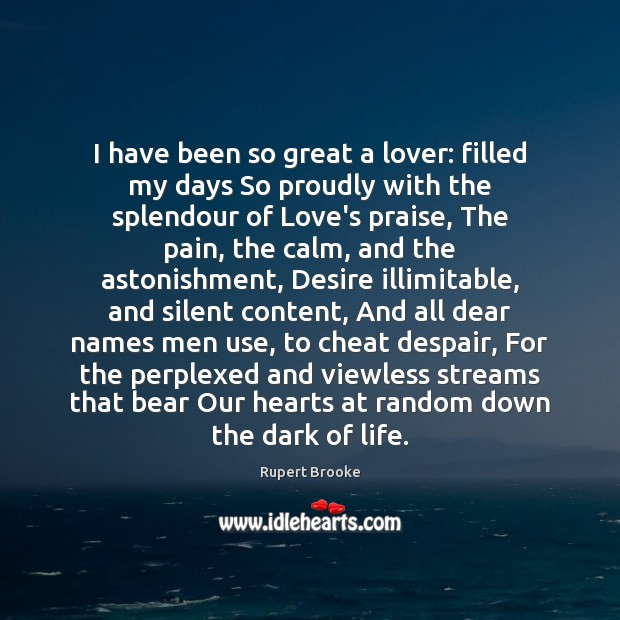 I have been so great a lover: filled my days So proudly Image