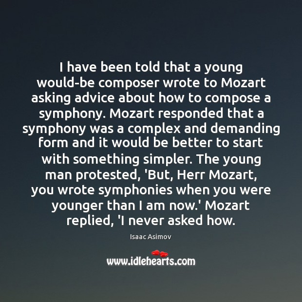 I have been told that a young would-be composer wrote to Mozart Image