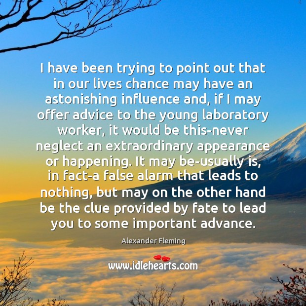 I have been trying to point out that in our lives chance Appearance Quotes Image