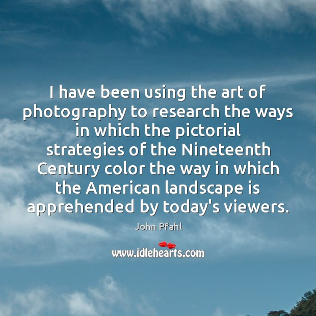 Image, I have been using the art of photography to research the ways