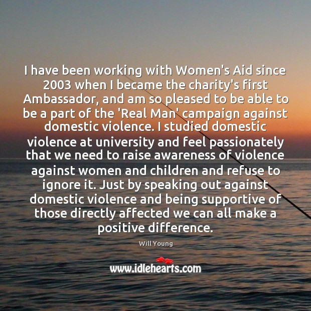 I have been working with Women's Aid since 2003 when I became the Image