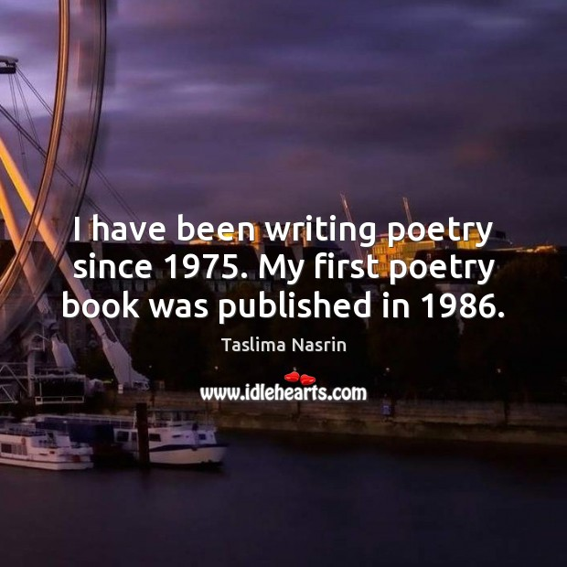 I have been writing poetry since 1975. My first poetry book was published in 1986. Image