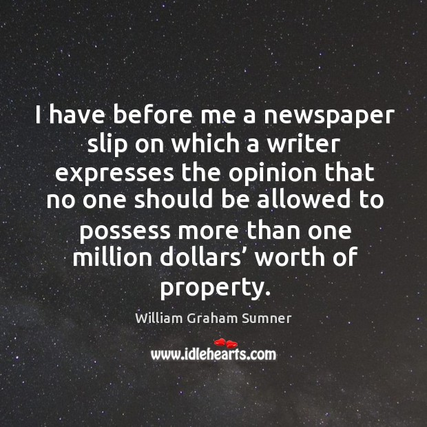 I have before me a newspaper slip on which a writer expresses the opinion that no one Image