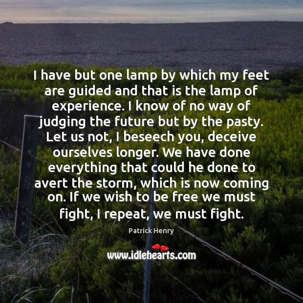Image, I have but one lamp by which my feet are guided and