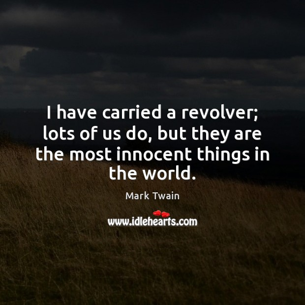 I have carried a revolver; lots of us do, but they are Image