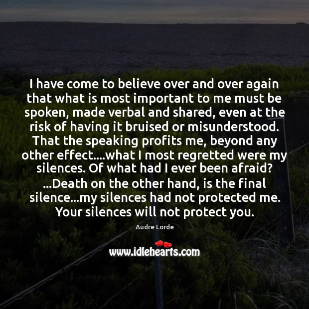 I have come to believe over and over again that what is Audre Lorde Picture Quote