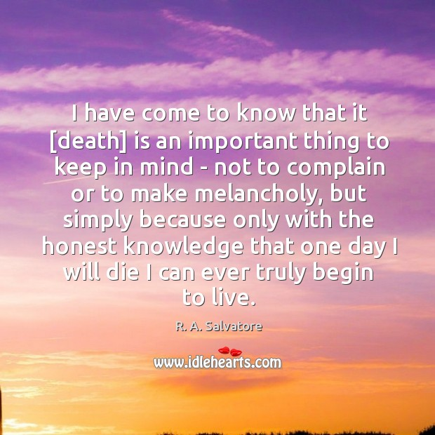 Image, I have come to know that it [death] is an important thing