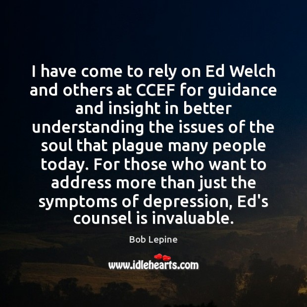 Image, I have come to rely on Ed Welch and others at CCEF