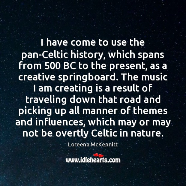 I have come to use the pan-Celtic history, which spans from 500 BC Image