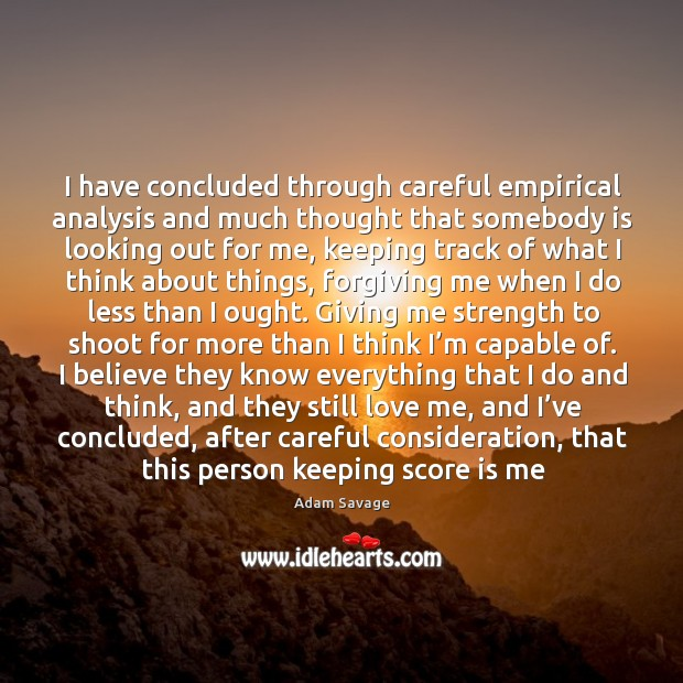 Image, I have concluded through careful empirical analysis and much thought that somebody