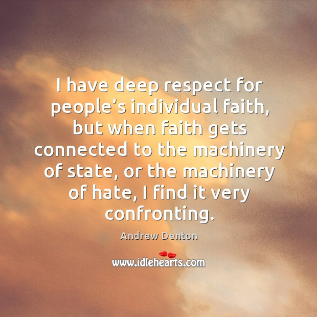 Image, I have deep respect for people's individual faith, but when faith gets connected to the