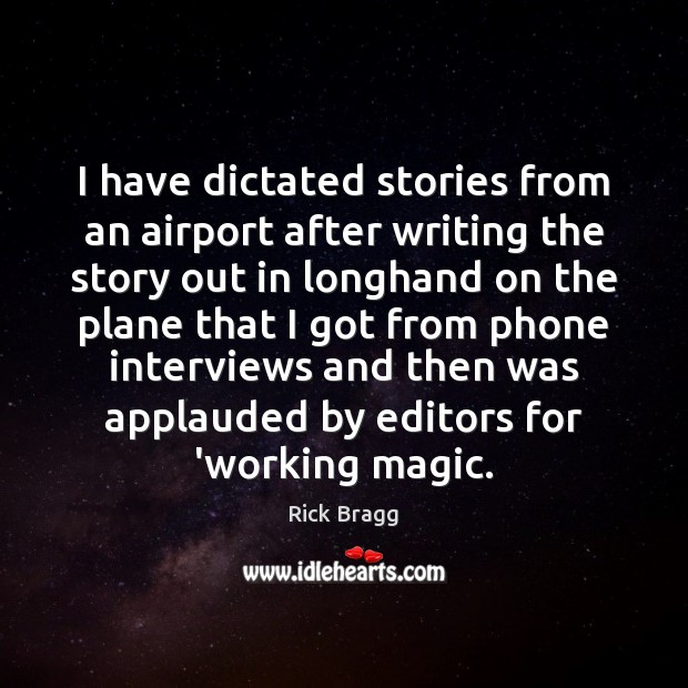 Image, I have dictated stories from an airport after writing the story out