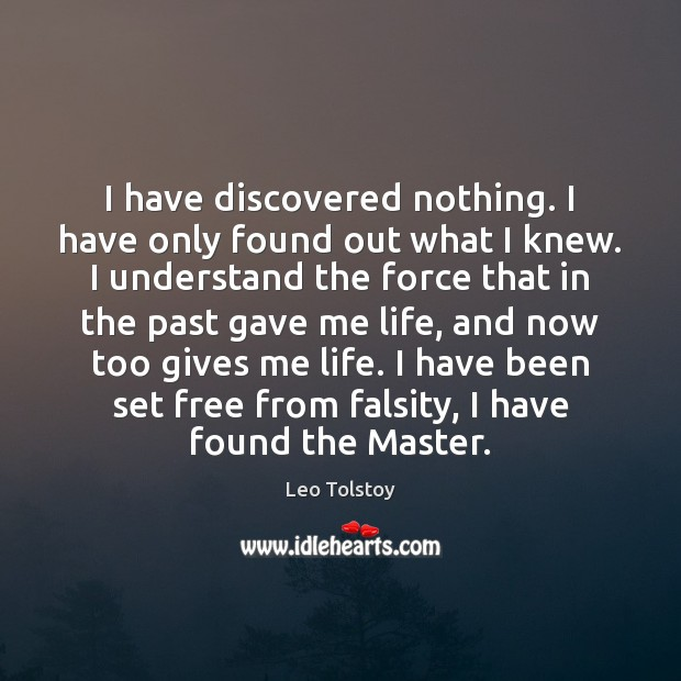 Image, I have discovered nothing. I have only found out what I knew.